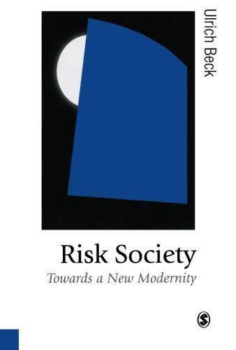 ulrich beck world risk society Start studying soc ch 20 according to ulrich beck, the hazards of the risk society: an external risk comes from the natural world, and a manufactured risk is.