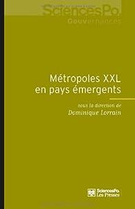 Métropoles XXL en pays émergents par Dominique Lorrain