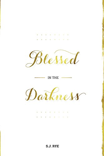 Blessed in the Darkness
