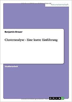 Book Clusteranalyse - Eine kurze Einführung (German Edition)