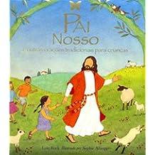Pai Nosso E Outras Oracoes Tradicionais Para Criancas (Em Portuguese do Brasil)