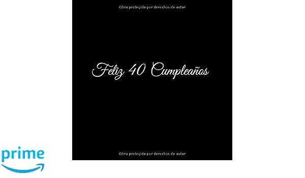 Amazon.com: Feliz 40 cumpleaños: Libro De Visitas 40 Años ...