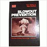 img - for Blowout Prevention: Practical Drilling Technology (Practical Drilling Technology, V. 1) by W. C. Goins (1983-09-24) book / textbook / text book