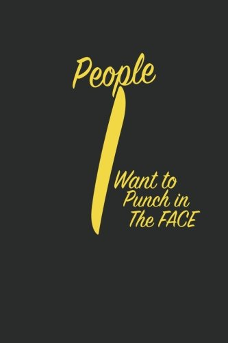 (People I Want To Punch In The Face: Blank Lined Journal (6 x 9) / Writing Notebook / Blank Diary / Blank Lined Pages Book - Funny Adult Humor -)