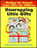 Unwrapping Little Gifts, Mary Budden and Nancy Baize, 089390290X