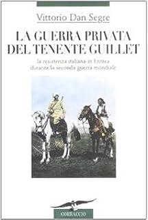 La guerra privata del tenente Guillet. La resistenza italiana in ...