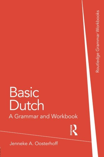 Basic Dutch: A Grammar and Workbook (Grammar Workbooks)