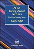 ACM Turing Award Lectures : The First Twenty Years: 1966-1985, ACM Staff, 0201548852