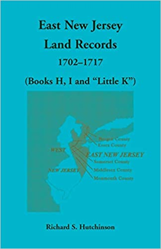 East New Jersey Land Records, 1702-1717 (Books H, I and