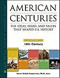 img - for American Centuries: The Ideas, Issues, and Values That Shaped U.S. History (Facts on File Library of American History) book / textbook / text book