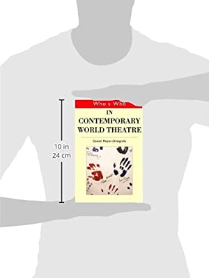 Whos Who in Contemporary World Theatre (Whos Who) (Whos Who Series)