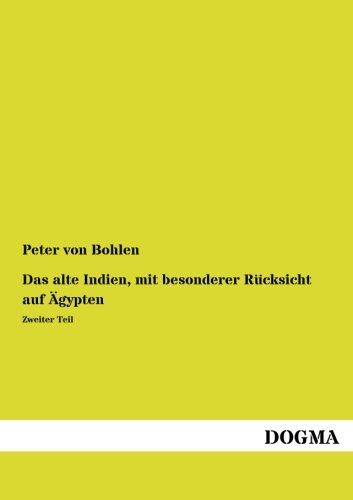 Read Online Das alte Indien, mit besonderer Ruecksicht auf Aegypten: Zweiter Teil (German Edition) PDF Text fb2 ebook