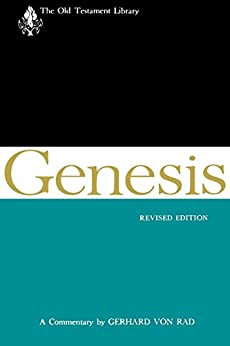Genesis, Revised Edition: A Commentary (The Old Testament Library) by [von Rad, Gerhard]