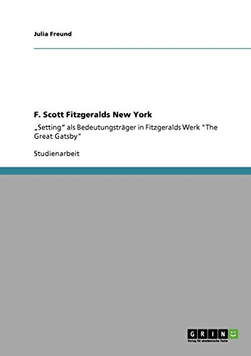 F. Scott Fitzgeralds New York (German Edition) by GRIN Publishing