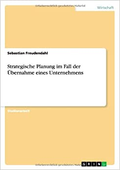 Strategische Planung im Fall der Übernahme eines Unternehmens