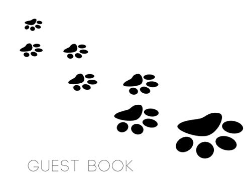 Guest Book: Pet Paw Dog Print For Animal Lovers Visitor Sign In Book With Postal Address and Email Column   Compact and Small Soft Cover To Suit Any Home
