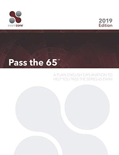 Pass The 65: A Plain English Explanation To Help You Pass The Series 65 Exam (Best Series 65 Study Material)