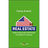 Real estate. Guida pratica agli investimenti immobiliari in America