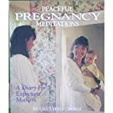 Peaceful Pregnancy Meditations, Lisa George, 1558742638