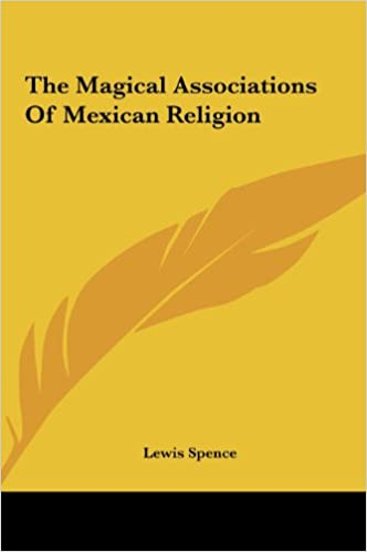 The Magical Associations Of Mexican Religion
