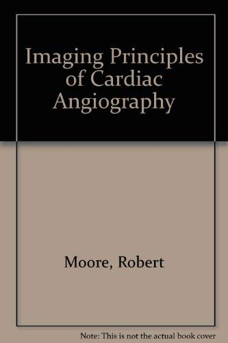 Imaging Principles for Cardiac Angiography