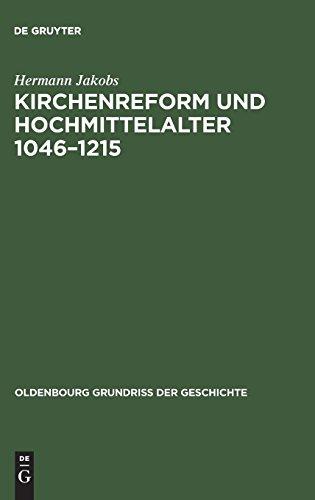 Kirchenreform und Hochmittelalter 1046-1215 (Oldenbourg Grundriss Der Geschichte) por Hermann Jakobs