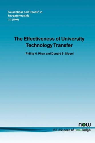 The Effectiveness of University Technology Transfer (Foundations and Trends(r) in Entrepreneurship)