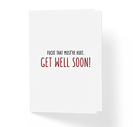 Amazon Com Funny Get Well Soon Sympathy Card Fuk C That Must Ve