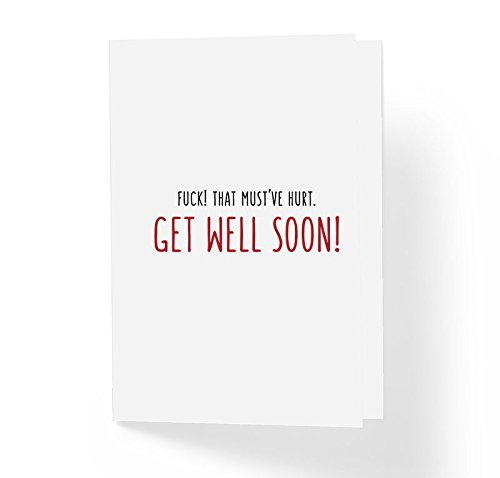 Get Cards Well Wishes (Funny Get Well Soon Sympathy Card - Fuk!c That Must've Hurt - 5
