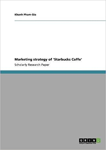 marketing strategy of starbucks coffe khanh pham gia  marketing strategy of starbucks coffe khanh pham gia 9783640380930 com books
