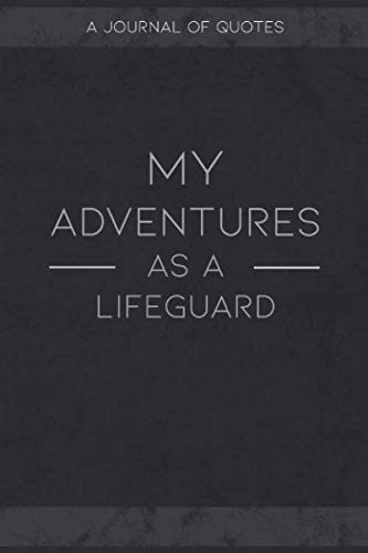 My Adventures As A Lifeguard A Journal Of Quotes To Keep