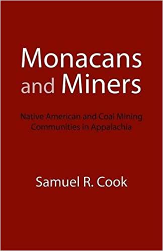 Book Monacans and Miners: Native American and Coal Mining Communities in Appalachia by Samuel R. Cook (2000-12-01)