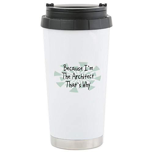 CafePress Because Architect Stainless Steel Travel Mug Stainless Steel Travel Mug, Insulated 16 oz. Coffee ()