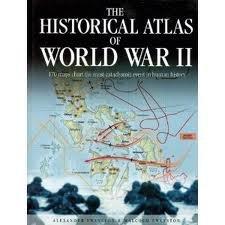 The Historical Atlas of World War II (Alexander Swanston)