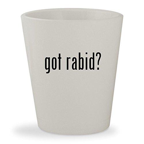 got rabid? - White Ceramic 1.5oz Shot - Sunglasses Zangle