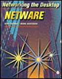 Networking the Desktop : Netware, Connor, Demi and Anderson, Mark, 0121858669