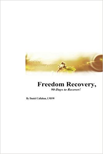 Freedom Recovery, 90-Days to Recover!: Freedom Recovery Workbook by Daniel J Callahan (2012-03-17)