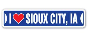 I LOVE SIOUX CITY, IOWA Custom Sticker Decal Wall Window Door Art Vinyl Street Signs - 22
