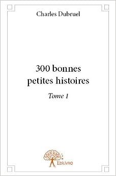 300 Bonnes Petites Histoires - Tome 1