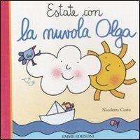 Estate con la nuvola Olga. Ediz. illustrata