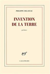 Invention de la terre par Philippe Delaveau