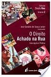 img - for Direito Achado na Rua, O: Concepcao e Pratica - Vol.2 - Colecao Direito Vivo book / textbook / text book