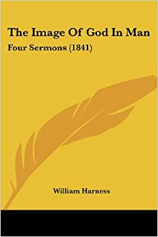 The Image Of God In Man: Four Sermons (1841)