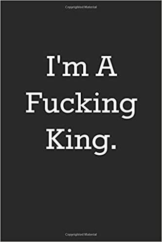 Descargar Desde Utorrent I'm A Fucking King: A Very Funny Notebook Made Just For Your Thoughts Libro PDF