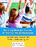 Building Skills for Success in the Fast Paced Classroom