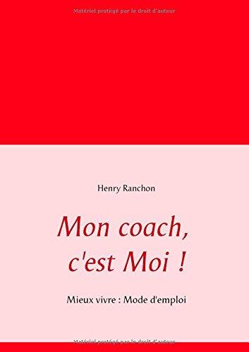 Download Mon coach, c'est Moi ! (French Edition) PDF