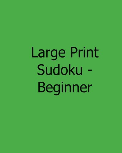 Read Online Large Print Sudoku - Beginner: Fun, Large Grid Sudoku Puzzles pdf epub