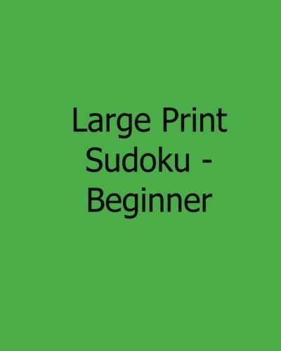 Download Large Print Sudoku - Beginner: Fun, Large Grid Sudoku Puzzles PDF