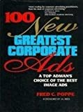 One Hundred New Greatest Corporate Ads, Fred C. Poppe, 0471571725