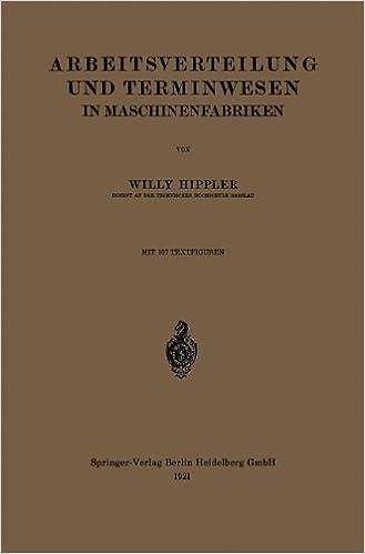 Arbeitsverteilung und Terminwesen in Maschinenfabriken (German Edition)